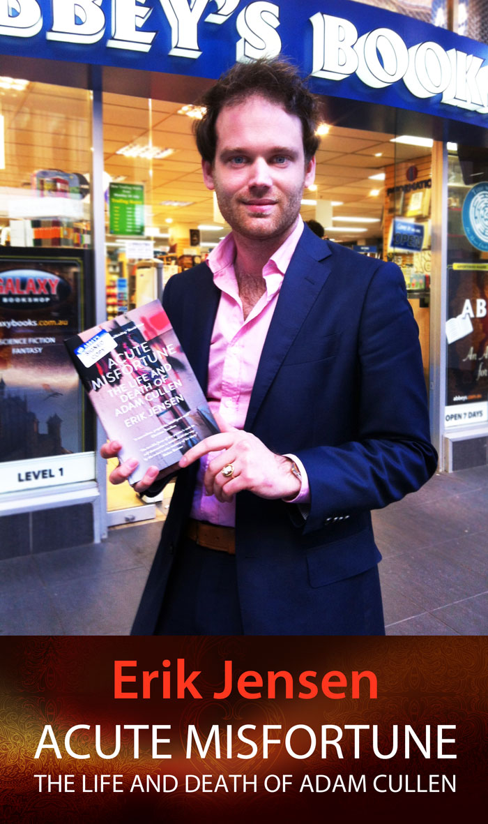 Acute Misfortune: The Life and Death of Adam Cullen by Erik Jensen at Abbey's Bookshop 131 York Street, Sydney