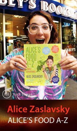 Alice's Food A-Z: Edible Adventures by Alice Zaslavsky at Abbey's Bookshop 131 York Street, Sydney