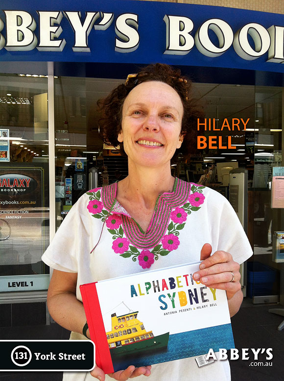 Alphabetical Sydney by Antonia Pesenti & Hilary Bell at Abbey's Bookshop 131 York Street, Sydney