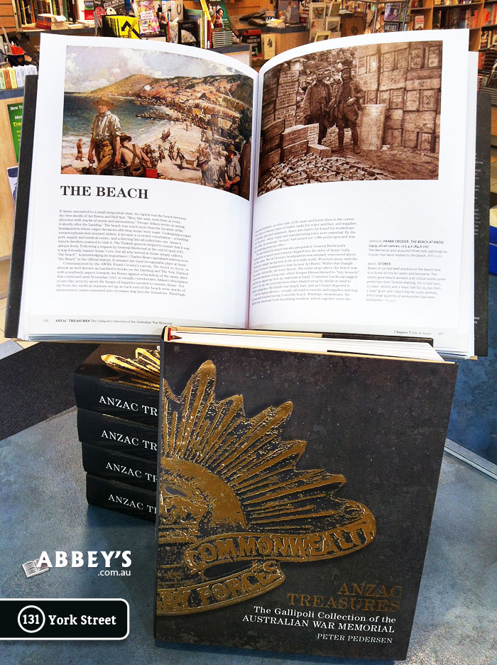 Anzac Treasures: The Gallipoli Collection of the Australian War Memorial by Peter Pedersen at Abbey's Bookshop 131 York Street, Sydney