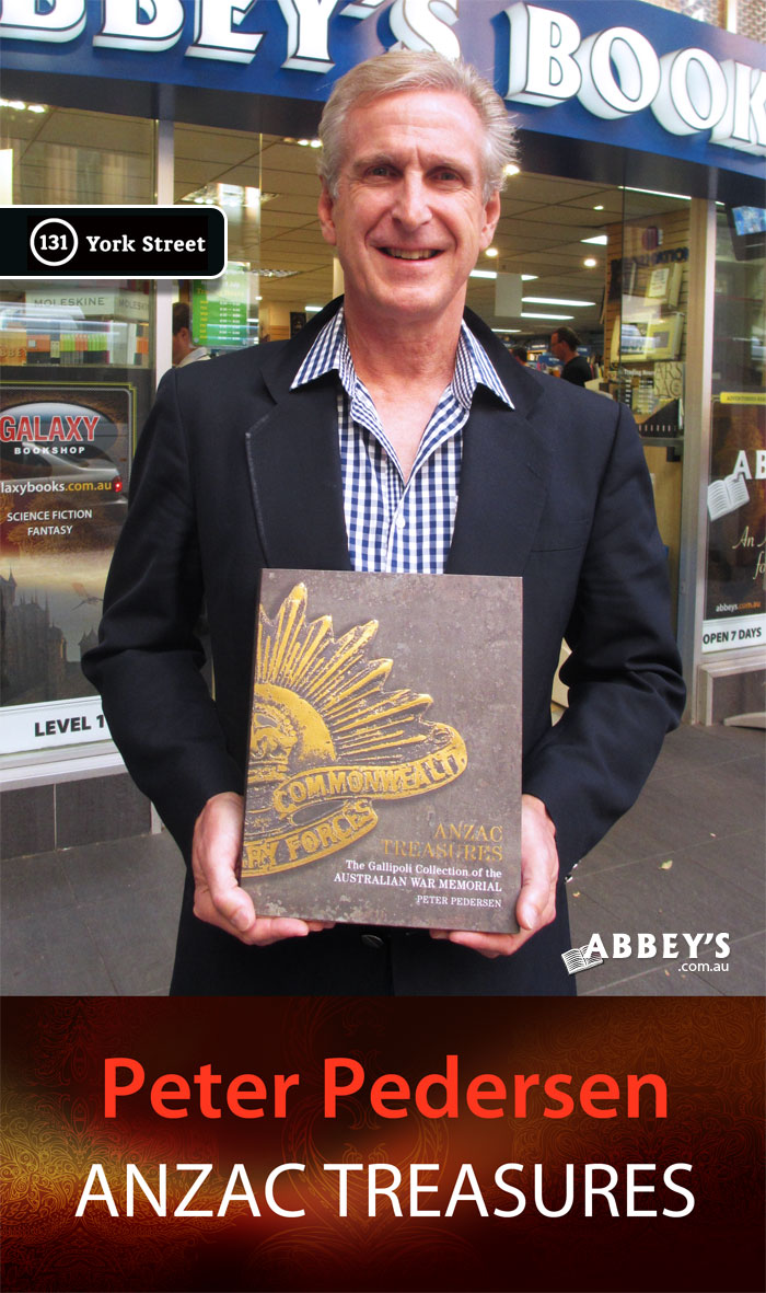 Anzac Treasures by Dr Peter Pedersen at Abbey's Bookshop 131 York Street, Sydney