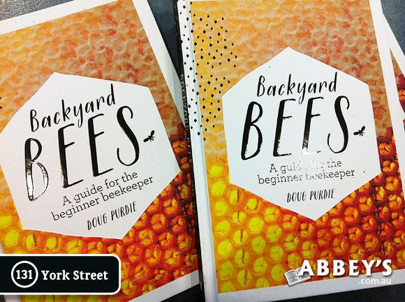 Backyard Bees by Doug Purdie at Abbey's Bookshop 131 York Street, Sydney