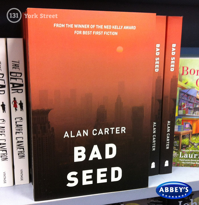 Bad Seed: Cato Kwong #3 by Alan Carter at Abbey's Bookshop 131 York Street, Sydney