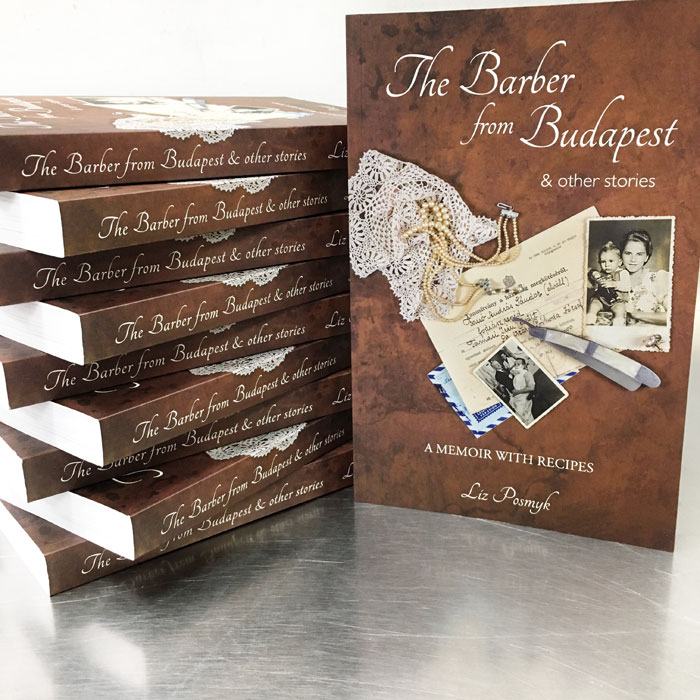 The Barber from Budapest & Other Stories: A Memoir with Recipes by Liz Posmyk at 131 York Street Sydney