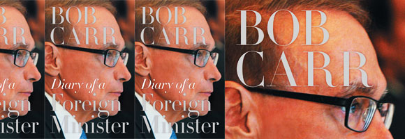 Diary of a Foreign Minister by Bob Carr at Abbey's Bookshop 131 York Street, Sydney