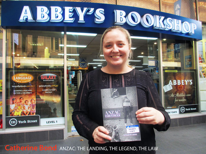 ANZAC: The Landing, The Legend, The Law by Catherine Bond at 131 York Street Sydney