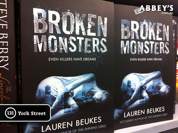 Broken Monsters by Lauren Beukes at Abbey's Bookshop 131 York Street, Sydney
