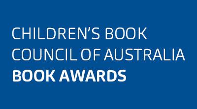 THE CHILDREN'S BOOK COUNCIL OF AUSTRALIA AWARDS