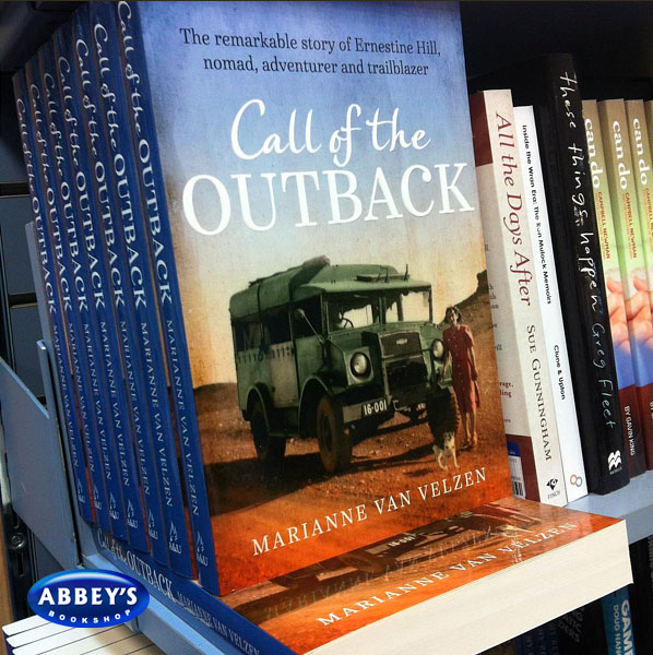 Call of the Outback: The Remarkable Story of Ernestine Hill, Nomad, Adventurer and Trailblazer by Marianne van Velzen at Abbey's Bookshop 131 York Street, Sydney