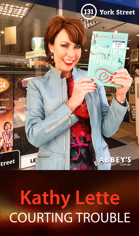 Courting Trouble by Kathy Lette at Abbey's Bookshop 131 York Street, Sydney
