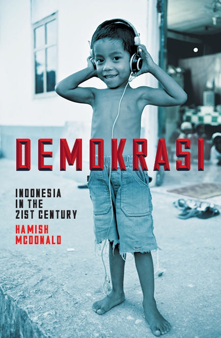 Demokrasi: Indonesia in the 21st Century by Hamish McDonald at Abbey's Bookshop, 131 York Street, Sydney