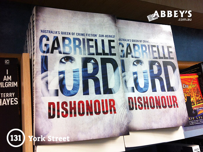 Dishonour by Gabrielle Lord at Abbey's Bookshop 131 York Street, Sydney