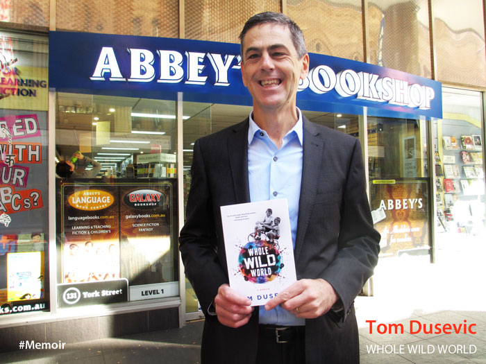 Whole Wild World: A Memoir by Tom Dusevic at Abbey's Bookshop 131 York Street Sydney