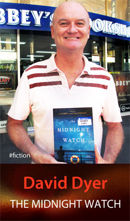 The Midnight Watch by David Dyer at Abbey's Bookshop 131 York Street, Sydney
