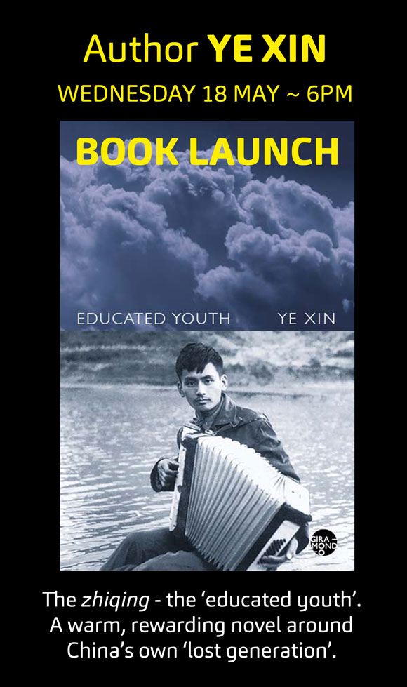 Book Launch: Educated Youth by Ye Xin on Wednesday 18 May 2016 at 6pm
