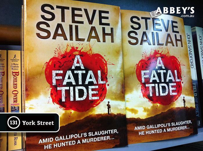 A Fatal Tide by Steve Sailah at Abbey's Bookshop 131 York Street, Sydney