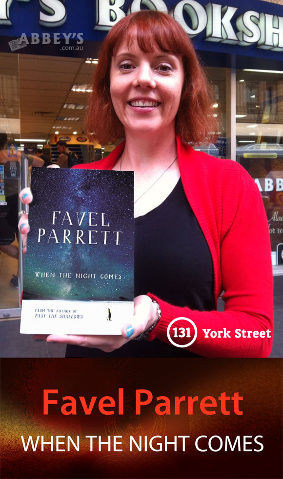 When the Night Comes by Favel Parrett at Abbey's Bookshop, 131 York Street, Sydney