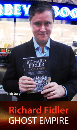 Ghost Empire by Richard Fidler at Abbey's Bookshop 131 York Street Sydney