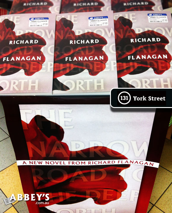 The Narrow Road to the Deep North by Richard Flanagan at Abbey's Bookshop 131 York Street, Sydney