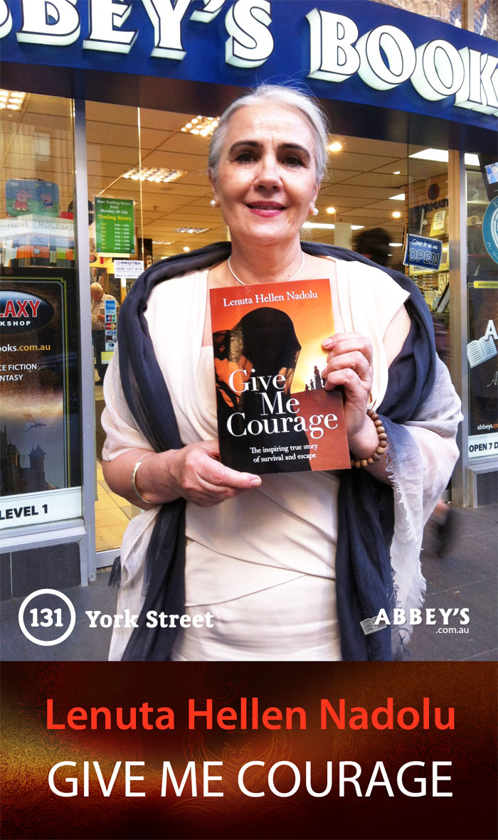 Give Me Courage by Lenuta Hellen Nadolu at Abbey's Bookshop 131 York Street, Sydney