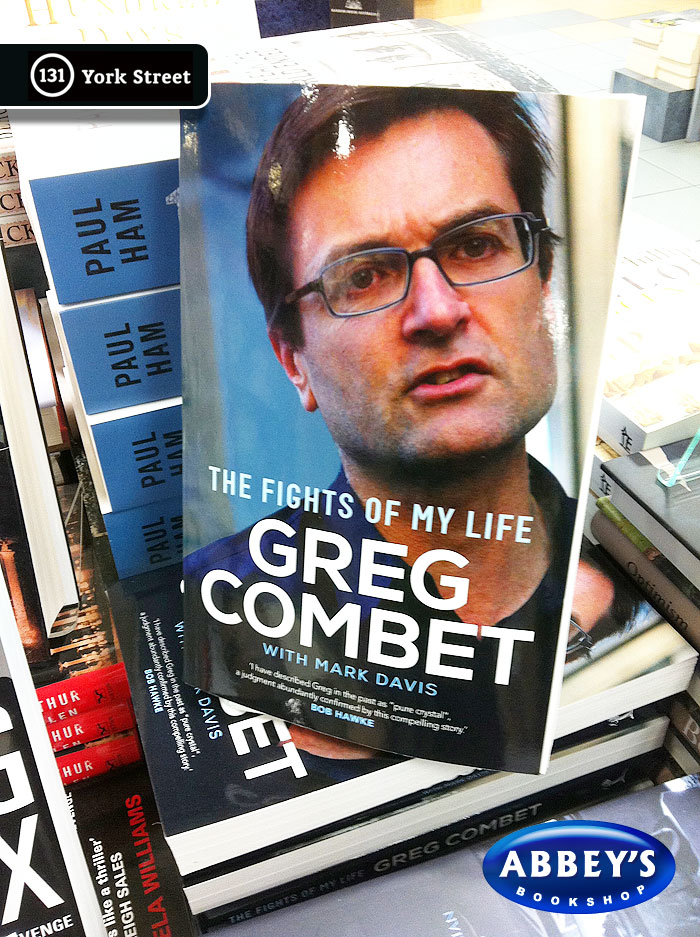 The Fights of My Life by Greg Combet at Abbey's Bookshop 131 York Street, Sydney