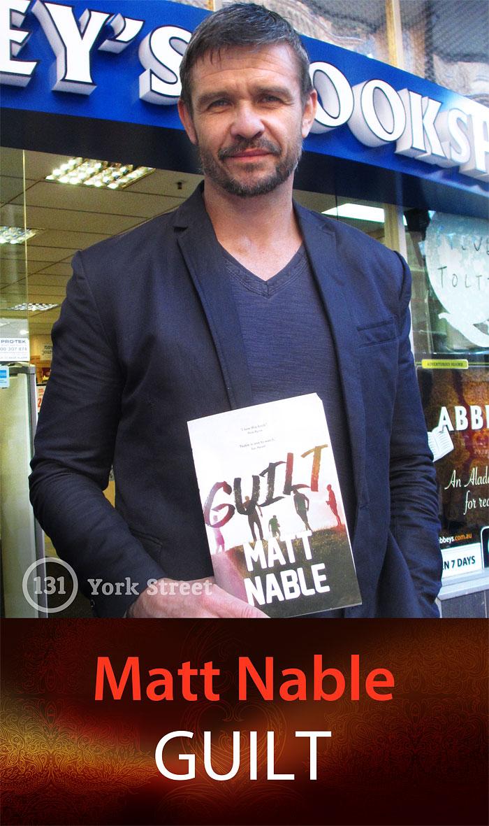 Guilt by Matt Nable at Abbey's Bookshop 131 York Street, Sydney