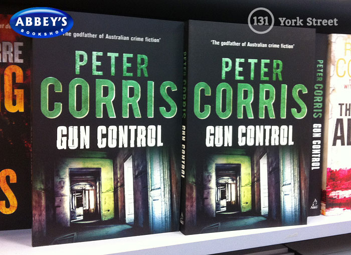 Gun Control: Cliff Hardy #40 by Peter Corris at Abbey's Bookshop 131 York Street, Sydney