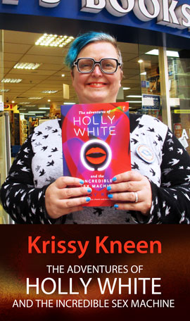 The Adventures of Holly White and the Incredible Sex Machine by Krissy Knee at Abbey's Bookshop 131 York Street, Sydney