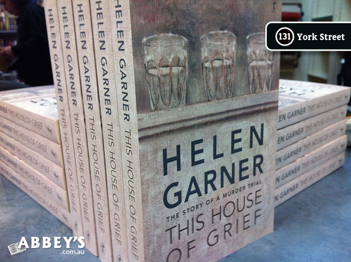 This House of Grief: The Story of a Murder Trial by Helen Garner at Abbey's Bookshop 131 York Street, Sydney