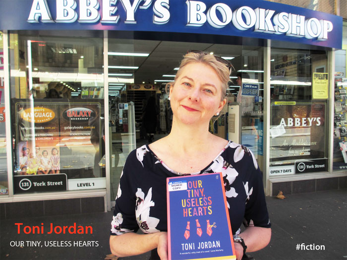 Our Tiny, Useless Hearts by Toni Jordan at Abbey's Bookshop 131 York Street Sydney