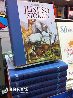 Just So Stories by Rudyard Kipling & Robert Ingpen at Abbey's Bookshop 131 York Street, Sydney