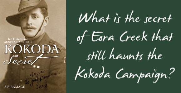 Kokoda Secret: Ian Hutchison Australian Hero by S P Ramage