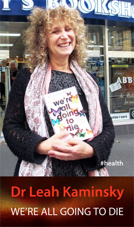 We're all going to die by Dr Leah Kaminksky at Abbey's Bookshop 131 York Street, Sydney