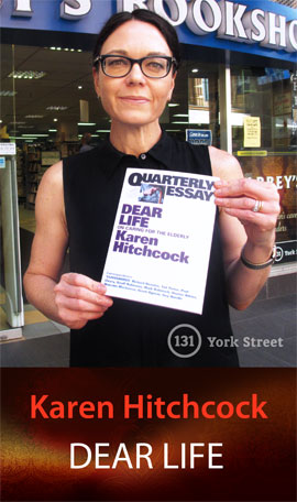 Quarterly Essay #57: Karen Hitchcock on Caring for the Elderly at Abbey's Bookshop 131 York Street, Sydney