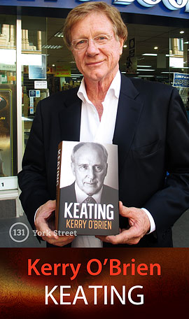 Keating by Kerry O'Brien at Abbey's Bookshop 131 York Street, Sydney
