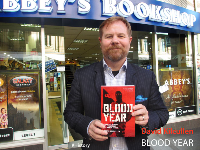 Blood Year: Islamic State and the Unravelling of the War on Terror David Kilcullen at Abbey's Bookshop 131 York Street, Sydney