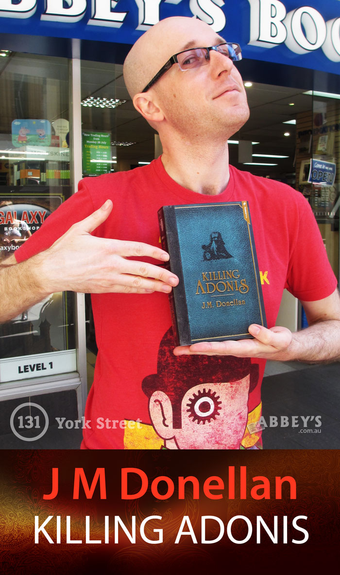Killing Adonis by J M Donellan at Abbey's Bookshop 131 York Street, Sydney