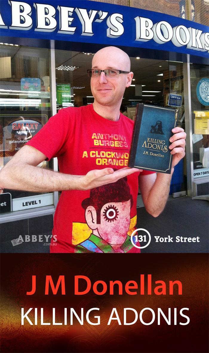 Killing Adonis by JM Donellan at Abbey's Bookshop 131 York Street, Sydney