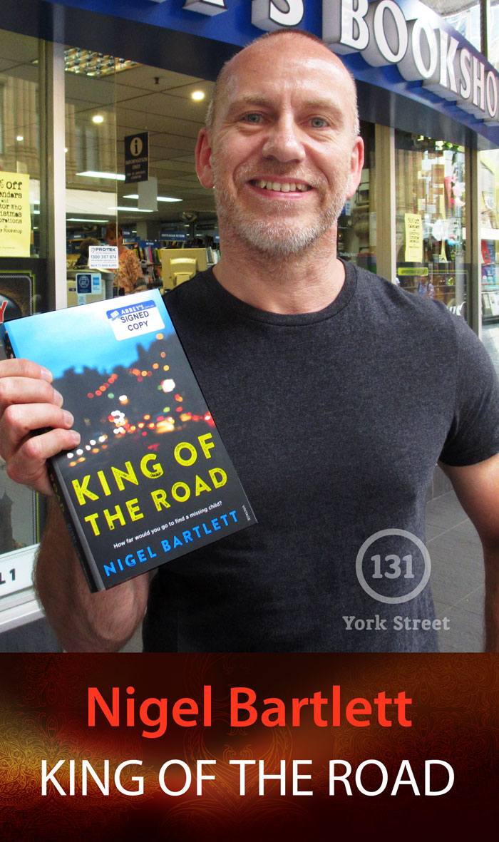 King of the Road by Nigel Bartlett at Abbey's Bookshop 131 York Street, Sydney