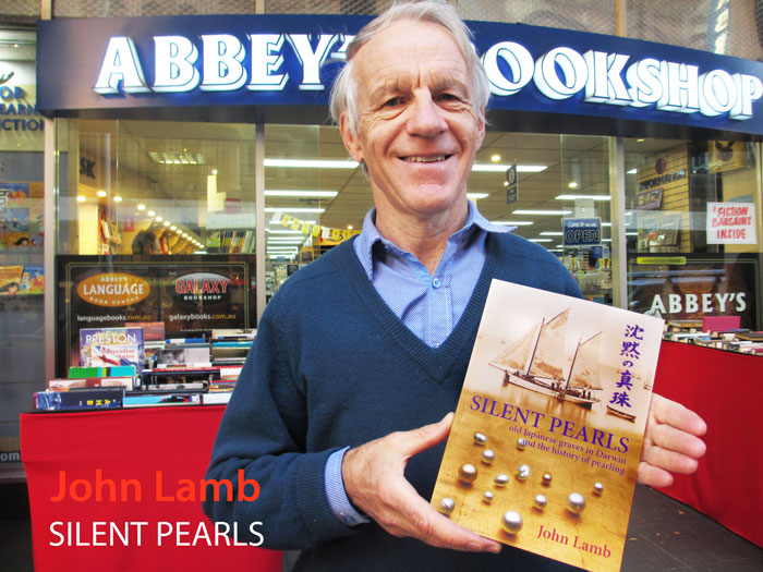 Silent Pearls: Old Japanese Graves in Darwin and the History of Pearling by John Lamb at Abbey's Bookshop 131 York Street Sydney