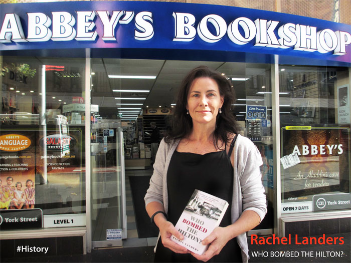 Who Bombed the Hilton? by Rachel Landers at Abbey's Bookshop 131 York Street Sydney