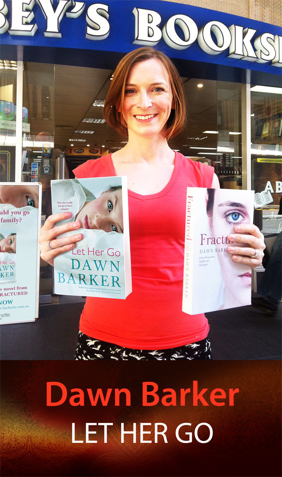 Let Her Go by Dawn Barker at Abbey's Bookshop 131 York Street, Sydney