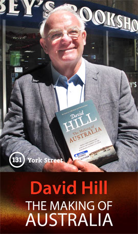 The Making of Australia by David Hill at Abbey's Bookshop 131 York Street, Sydney