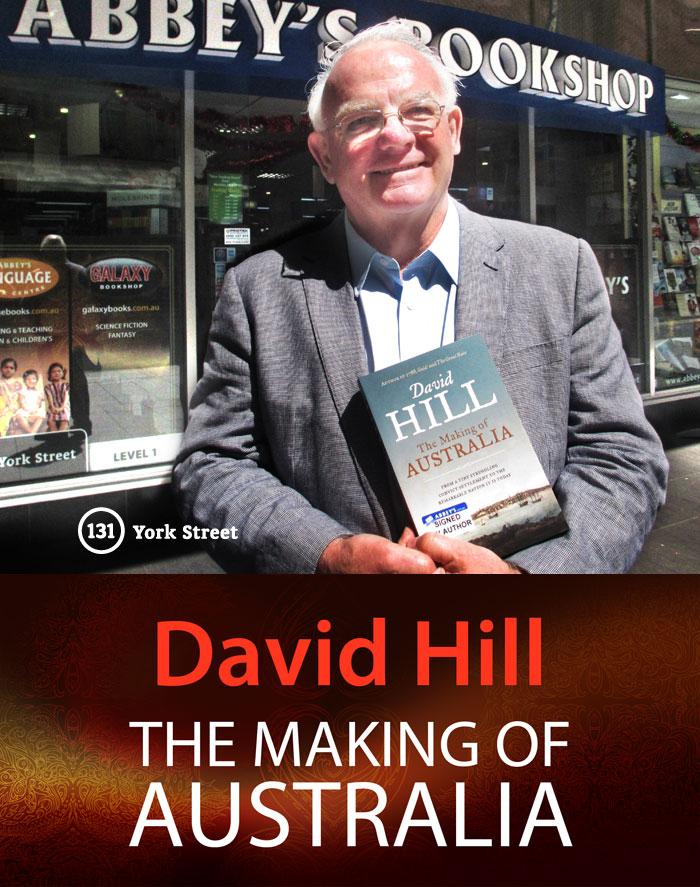 The Making of Australia by David Hill at Abbey's Bookshop 131 York Street, Sydney