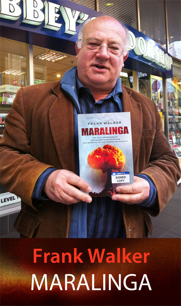 Maralinga: The Chilling Expose of Our Secret Nuclear Shame and Betrayal of Our Troops and Country by Frank Walker at Abbey's Bookshop 131 York Street, Sydney