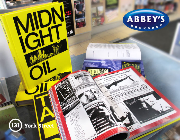 Midnight Oil: The Power and the Passion at Abbey's Bookshop 131 York Street Sydney