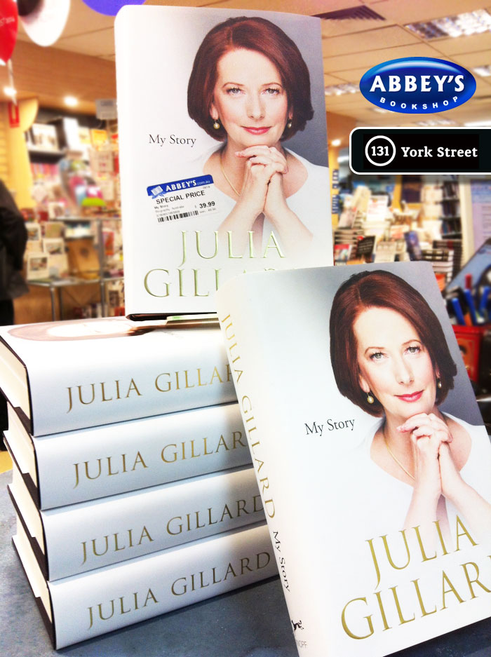 My Story by Julia Gillard at Abbey's Bookshop 131 York Street, Sydney