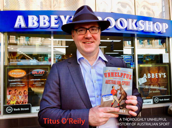 A Thoroughly Unhelpful History of Australian Sport by Titus O'Reily at 131 York Street Sydney