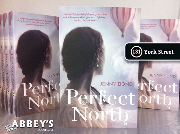 Perfect North by Jenny Bond at Abbey's Bookshop 131 York Street, Sydney