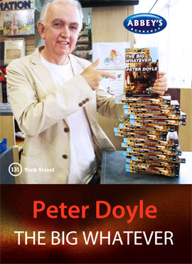 The Big Whatever by Peter Doyle at Abbey's Bookshop 131 York Street, Sydney